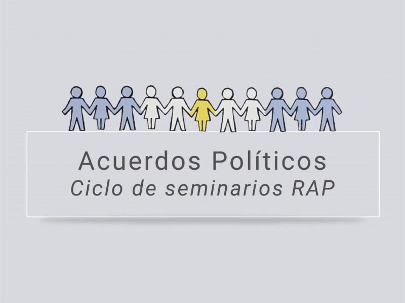Ciclo de seminarios sobre acuerdos políticos